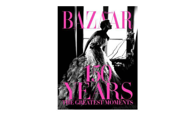 Harpers Bazaar: 150 Years: The Greatest Moments book Product Image