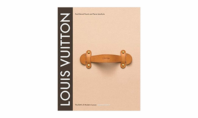 Louis Vuitton: The Birth of Modern Luxury Updated Edition – BOOK Product Image